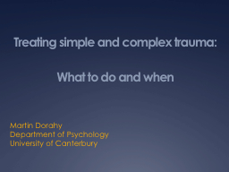 Treating simple and complex trauma: What to do and when