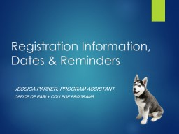 Registration Information, Dates & Reminders
