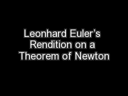 Leonhard Euler�s Rendition on a Theorem of Newton