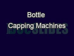 Bottle Capping Machines PDF document - DocSlides