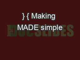} { Making MADE simple