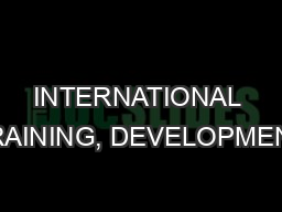 INTERNATIONAL TRAINING, DEVELOPMENT,