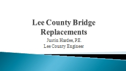 Lee County Bridge Replacements PowerPoint PPT Presentation