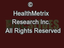 ©  HealthMetrix Research Inc.  All Rights Reserved