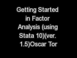 Getting Started in Factor Analysis (using Stata 10)(ver. 1.5)Oscar Tor