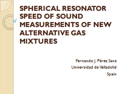 SPHERICAL RESONATOR SPEED OF SOUND MEASUREMENTS OF NEW