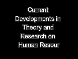 Current Developments in Theory and Research on Human Resour