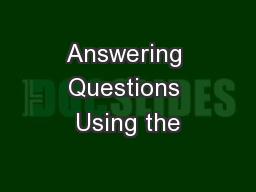 Answering Questions Using the