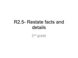 R2.5- Restate facts and details