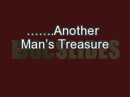 …….Another Man's Treasure