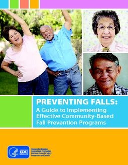 A GUIDE TO IMPLEMENTING EFFECTIVE COMMUNITYBASED FALL PREVENTION PROG