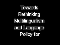 Towards Rethinking Multilingualism and Language Policy for
