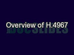 Overview of H.4967