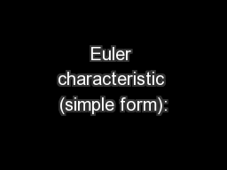 Euler characteristic (simple form):