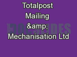 Totalpost Mailing & Mechanisation Ltd PowerPoint PPT Presentation