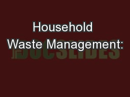 Household Waste Management: PowerPoint PPT Presentation