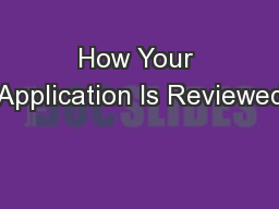 How Your Application Is Reviewed PowerPoint PPT Presentation