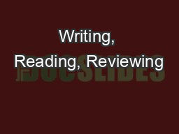 Writing, Reading, Reviewing