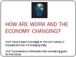 HOW ARE WORK AND THE ECONOMY CHANGING?