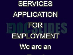 BAKER VICTORY SERVICES APPLICATION FOR EMPLOYMENT We are an Equal Opportunity Employer