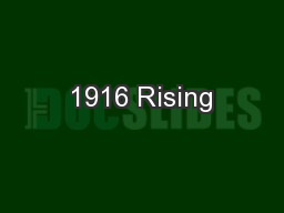 1916 Rising PowerPoint PPT Presentation