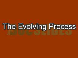 The Evolving Process