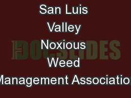 San Luis Valley Noxious Weed Management Association