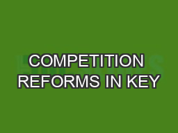 COMPETITION REFORMS IN KEY