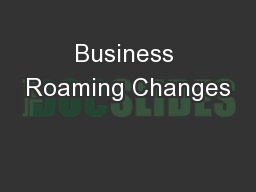 Business Roaming Changes PowerPoint PPT Presentation