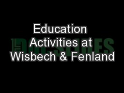 Education Activities at Wisbech & Fenland