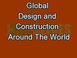 Global Design and Construction Around The World
