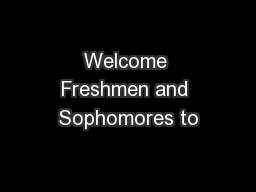 Welcome Freshmen and Sophomores to