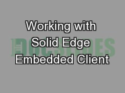 Working with Solid Edge Embedded Client