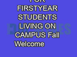 SCHEDULE FOR FIRSTYEAR STUDENTS LIVING ON CAMPUS Fall Welcome