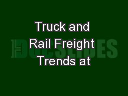 Truck and Rail Freight Trends at