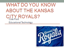 What do you know about the Kansas City Royals?