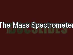 The Mass Spectrometer