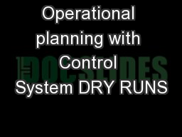 Operational planning with Control System DRY RUNS