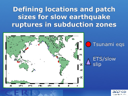 Defining locations and patch sizes for slow earthquake rupt