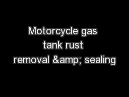 Motorcycle gas tank rust removal & sealing