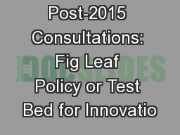 The Post-2015 Consultations: Fig Leaf Policy or Test Bed for Innovatio