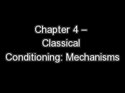 Chapter 4 � Classical Conditioning: Mechanisms