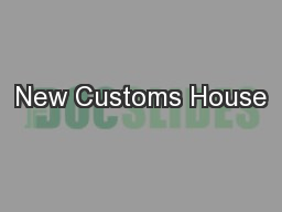 New Customs House