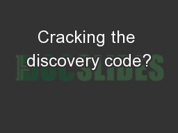 Cracking the discovery code?