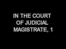 IN THE COURT OF JUDICIAL MAGISTRATE, 1