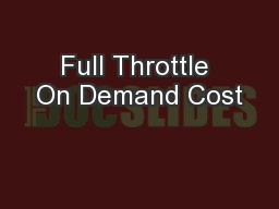 Full Throttle On Demand Cost