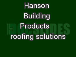 Hanson Building Products   roofing solutions