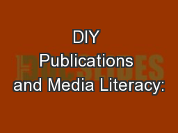 DIY Publications and Media Literacy: