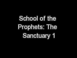 School of the Prophets: The Sanctuary 1