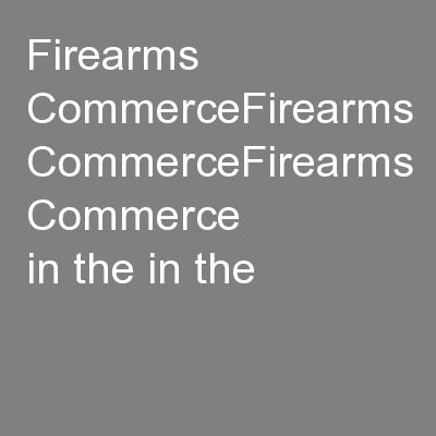Firearms CommerceFirearms CommerceFirearms Commerce      in the in the
